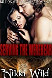 Serving The Werebear (WEREBEAR SHIFTER DARK BDSM STEAMY ROMANCE)