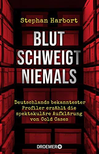 Buchseite und Rezensionen zu 'Blut schweigt niemals: Deutschlands bekanntester Profiler erzählt die spektakuläre Aufklärung von Cold Cases' von Stephan Harbort