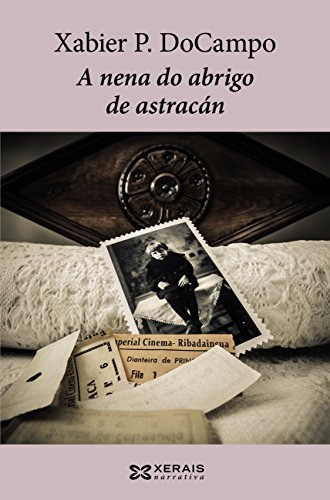 A nena do abrigo de astracán (Edición Literaria - Narrativa E-Book) (Galician Edition) por Xabier P. DoCampo