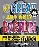 [( The Great and Only Barnum: The Tremendous, Stupendous Life of Showman P. T. Barnum[ THE GREAT AND ONLY BARNUM: THE TREMENDOUS, STUPENDOUS LIFE OF SHOWMAN P. T. BARNUM ] By Fleming, Candace ( Author )Sep-08-2009 Hardcover By Fleming, Candace ( Author ) Hardcover Sep - 2009)] Hardcover
