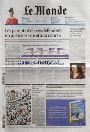 MONDE (LE) [No 20257] du 11/03/2010 - LES PARENTS D'ELEVES DEFENDENT EN JUSTICE LE DROIT AUX COURS -REGIONALES / LES SONDAGES RESTENT FAVORABLES A LA GAUCHE -10 ANS APRES LA BULLE - RUINES ET FORTUNES DU NET -UN SIEGE SUR TROIS AU PARLEMENT INDIEN RESERVE AUX FEMMES / BRINDA KARAT -LE REGARD DE PLANTU -PROCES VIGUIER / L'ETRANGE COMPORTEMENT DE L'AMANT