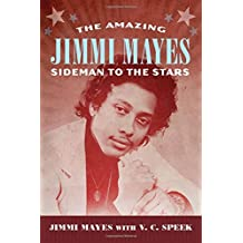 The Amazing Jimmi Mayes: Sideman to the Stars (American Made Music (Hardcover))