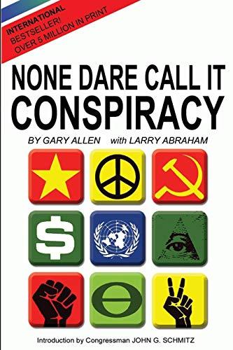 None Dare Call It Conspiracy por Gary Allen