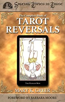 The Complete Book of Tarot Reversals par [Greer, Mary K.]