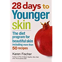 28 days to Younger Skin: The diet program for beautiful skin including more than 50 recipes