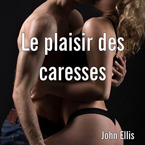 Le plaisir des caresses par John Ellis