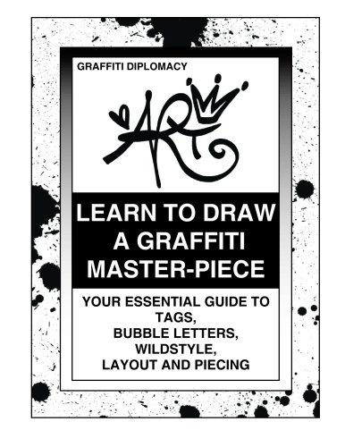 24362140c6b Learn To Draw A Graffiti Master-Piece  Your Essential Guide To Tags