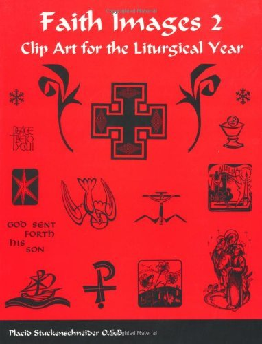 Faith Images: 2: Clip Art for the Liturgical Year by Placid Stuckenschneider (2000-05-31)