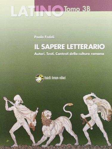 Latino, il sapere letterario. Vol. 3B. Dal II secolo d. C. agli umanisti. Con espansione online. Per i Licei e gli Ist. magistrali