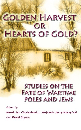 golden-harvest-or-hearts-of-gold-studies-on-the-wartime-fate-of-poles-and-jews-english-edition