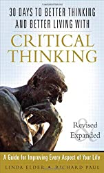 30 Days to Better Thinking and Better Living Through Critical Thinking: A Guide for Improving Every Aspect of Your Life