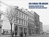 Ein Forum für Brecht: Das Brecht-Zentrum der DDR, fotografiert von Maria Steinfeldt