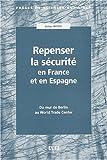 Repenser la sécurité en France et en Espagne. Du mur de Berlin au World Trade Center