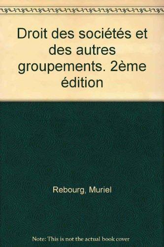 Droit des sociétés et des autres groupements. 2ème édition par Muriel Rebourg