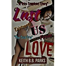 Lust Distracts Us From Love: The Cold Fire (A Rico SImpkins Story Book 1)