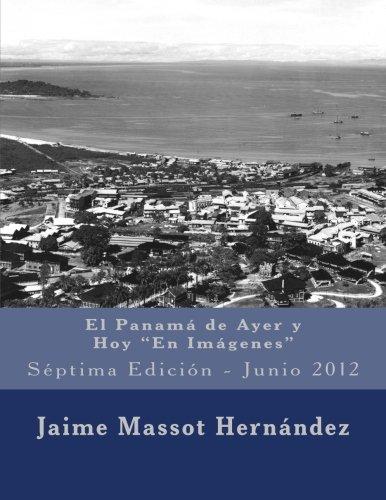 2012 El Panamá de Ayer y Hoy: Séptima Edición - Junio 2012: Volume 1 por Jaime Massot H.