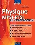 Physique Le compagnon MPSI-PTSI - Essentiel du cours, Méthodes, Erreurs à éviter, QCM, Exercices et Sujets de concours corrigés