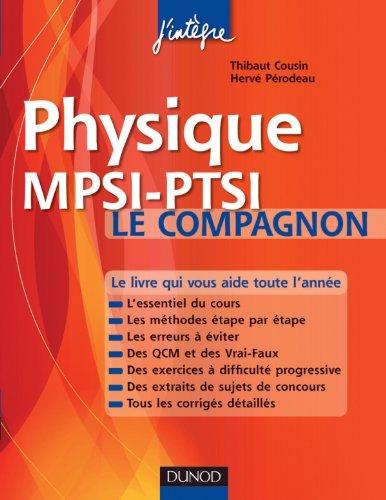 Physique Le compagnon MPSI-PTSI: Essentiel du cours, Méthodes, Erreurs à éviter, QCM, Exercices et Sujets de concours corrigés