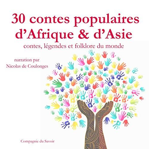 30 contes populaires d'Afrique et d'Asie (Contes, légendes et folklore du monde)