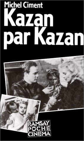 Kazan par Kazan : Entretiens avec Michel...