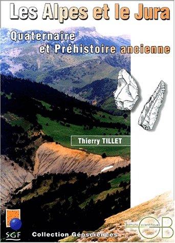les-alpes-et-le-jura-quaternaire-et-prehistoire-ancienne