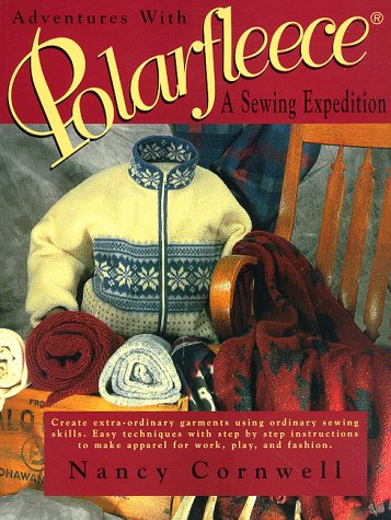 Adventure With Polarfleece: A Sewing Expedition -