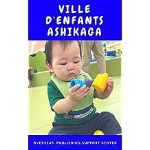 Ville d'enfants Ashikaga (French Edition)