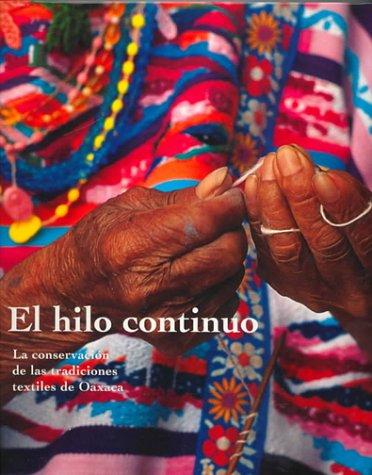 Descargar Libro El Hilo Continuo - La Conservacion de Las Tradiciones Textiles de Oaxaca de Kathryn Klein