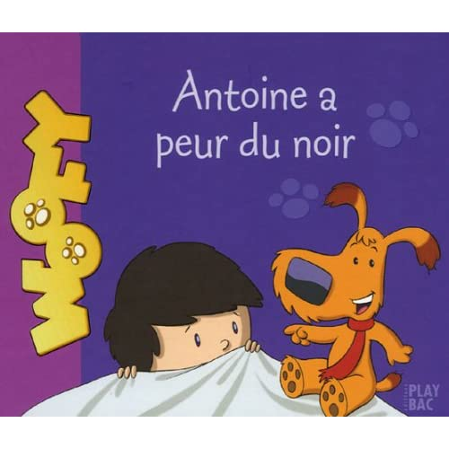 Antoine et Woofy, Tome 1 : Antoine a peur du noir