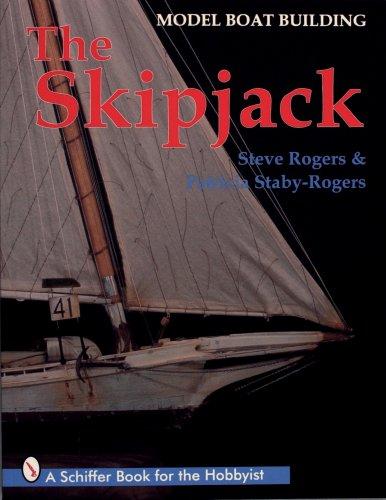 Model Boat Building: The Skipjack (Schiffer Book for the Hobbyist)