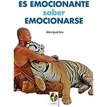 Es emocionante saber emocionarse (Gestión Emocional nº 1)