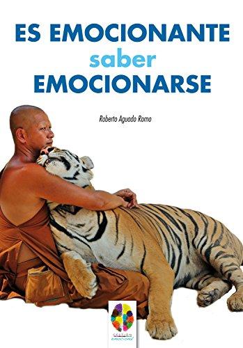 Es emocionante saber emocionarse (Gestión Emocional nº 1) por Roberto Aguado Romo