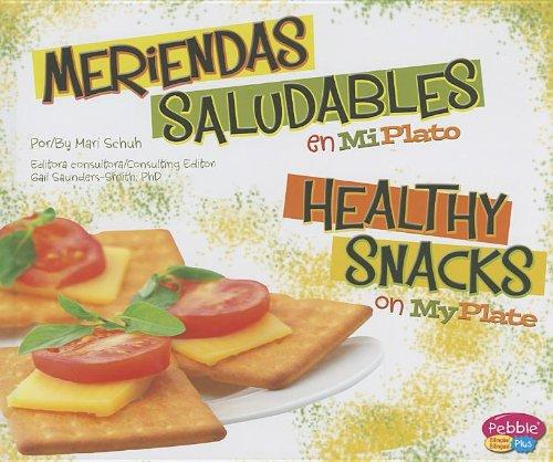Meriendas Saludables en MiPlato / Healthy Snacks on MyPlate (Pebble Plus Bilingual) por Mari Schuh