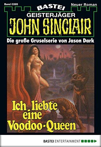 John Sinclair - Folge 0395: Ich liebte eine Voodoo-Queen