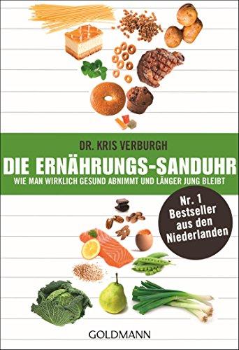 Die Ernährungs-Sanduhr: Wie man wirklich gesund abnimmt und länger jung bleibt - Der Nr. 1 Bestseller aus den Niederlanden