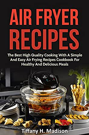 Air Fryer Recipes The Best High Quality Cooking With A