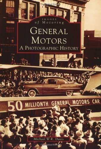 general-motors-a-photographic-history-mi-images-of-motoring-by-michael-w-r-davis-1999-11-23