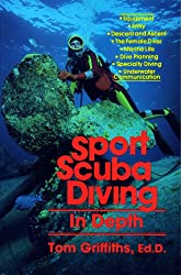 Sport Scuba Diving in Depth: An Introduction to Basic Scuba Instruction and Beyond