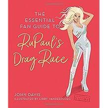 Essential Fan Guide to RuPaul's Drag Race