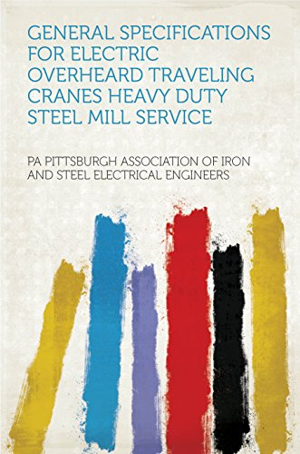 General Specifications for Electric Overheard Traveling Cranes Heavy Duty Steel Mill Service (English Edition)