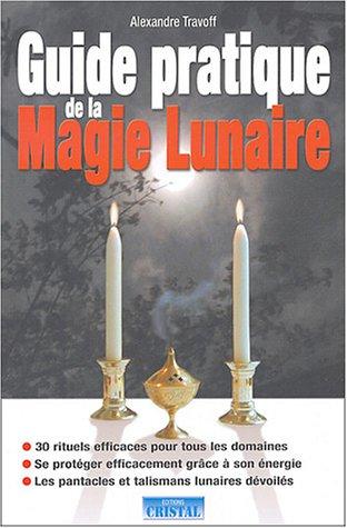 Guide pratique de la magie lunaire