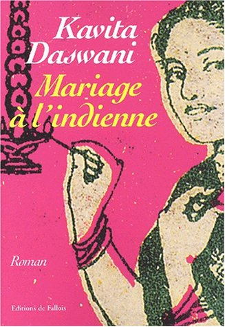 Mariage à l'indienne par Kavita Daswani
