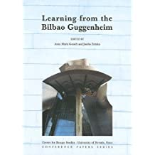 Learning From The Bilbao Guggenheim (CENTER FOR BASQUE STUDIES CONFERENCE PAPERS SERIES, Band 2)