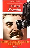 L'Oeil du Kremlin. Cinéma et censure en URSS sous Staline (1928-1953)