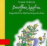 Besoffene Jungfrau: Ungewöhnliche Weihnachtsgeschichten
