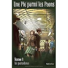 Une Pie parmi les Paons: Le Paradoxe
