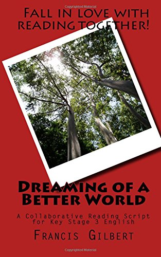 dreaming-of-a-better-world-a-collaborative-reading-script-for-key-stage-3-english-volume-1-teaching-