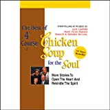 The Best of a 4th Course of Chicken Soup for the Soul: Stories to Open the Heart and Rekindle the Spirit