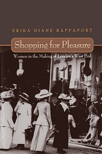 Shopping for Pleasure: Women in the Making of London's West End. Reprint edition by Rappaport, Erika (2001) Paperback
