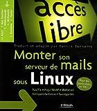 Monter son serveur de mails sous Linux: Postfix - Pop/IMAP - Webmail - Antispam/antivirus - Sauvegardes...